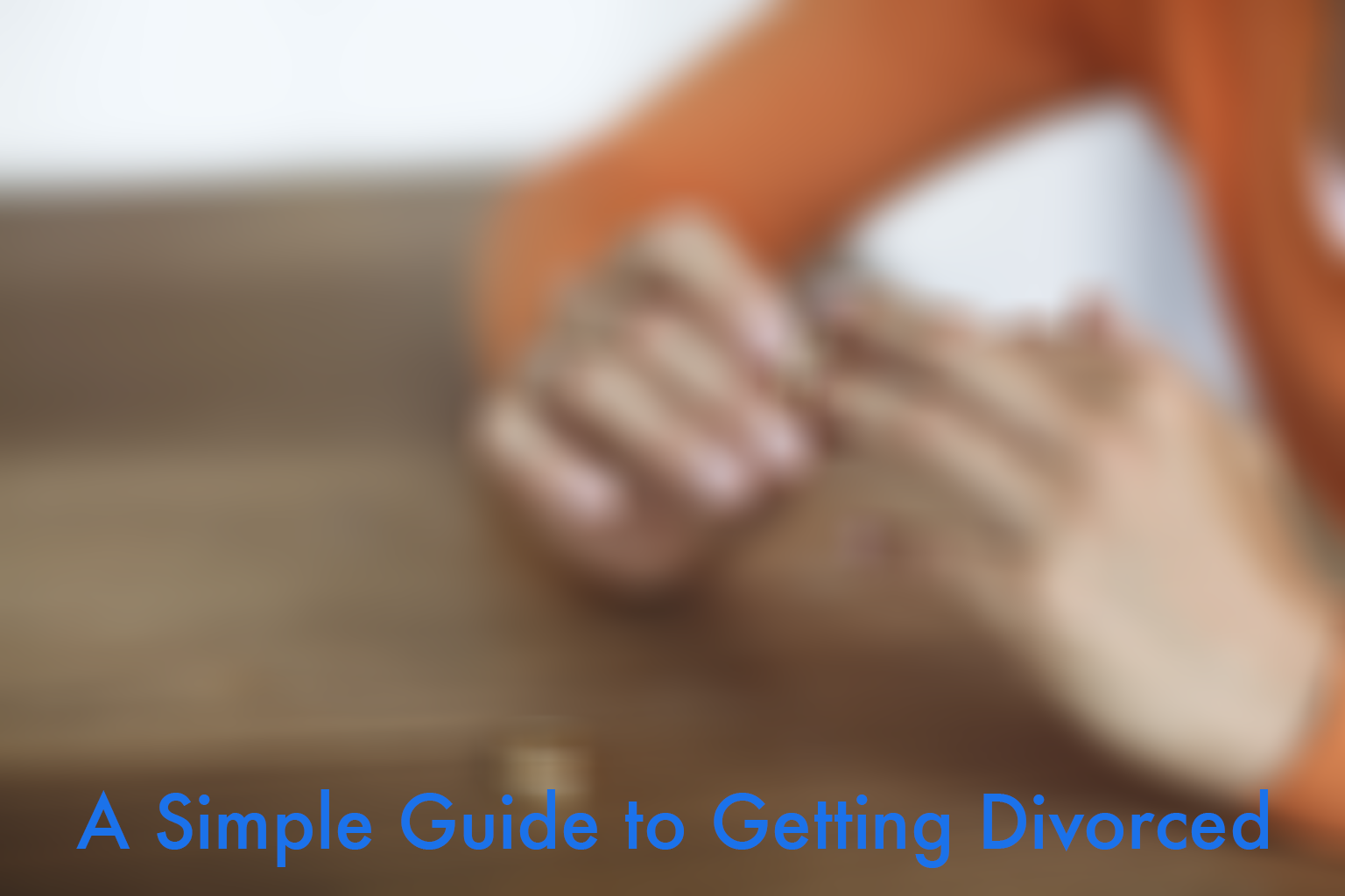 Simple Guide to Getting Divorced