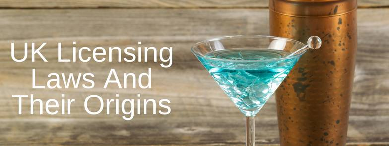 UK-Licensing-Laws-And-Their-Origins